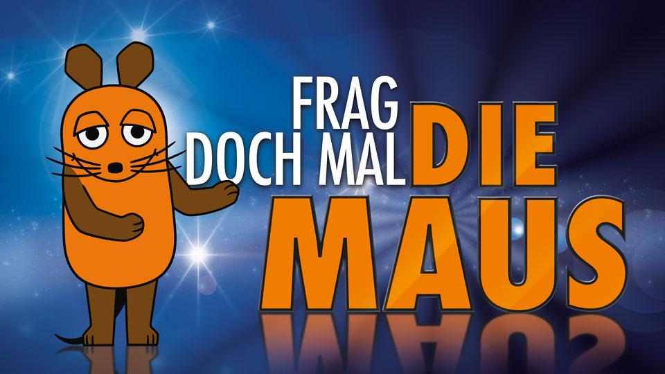 Frag Doch Mal Die Maus Show